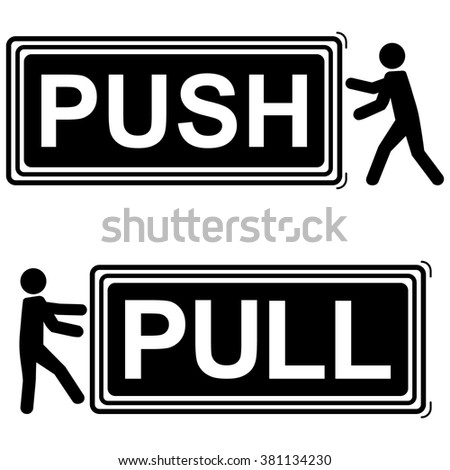 PUSH AND PULL SIGNS , vector illustration , with man icon pushing or pulling