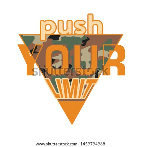 Push your limit Camouflage Sliced Sport Slogan . Military Typography Slogan College With Army Badge, Pin, Patch Soldier T-shirt and apparels print graphic vector Varsity typography Urban.