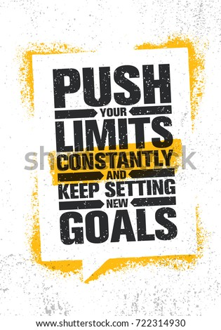 Push Your Limits Constantly And Keep Settings New Goals. Inspiring Creative Motivation Quote Poster Template. Vector Typography Banner Design Concept On Grunge Texture Rough Background