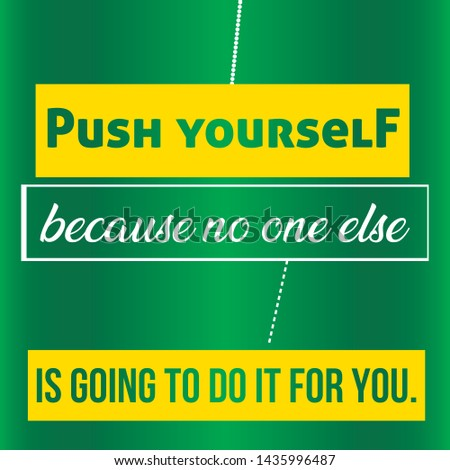 Push Yourself because no one else is T-shirt and apparels print graphic vector typography - Vector