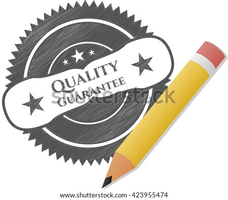 Quality Guarantee drawn in pencil