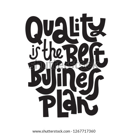 Quality is the best business plan - unique vector hand drawn motivational quote to keep inspired for success. Phrase for business goals, self development, personal growth, mentoring, social media.
