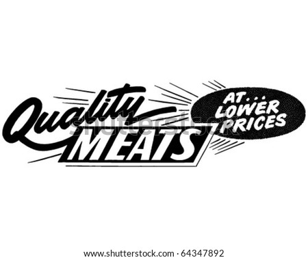 Quality Meats At Lower Prices - Ad Banner - Retro Clipart