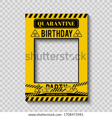 Quarantine Birthday Party photo booth frame. Social Distancing Birthday decorations. Coronavirus COVID-19 Pandemic. Vector template for banner, poster, etc.