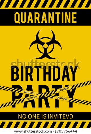 Quarantine Birthday Party sign with Biohazard symbol. Social Distancing Birthday concept. Coronavirus COVID-19 Pandemic. Vector template for typography poster, banner, flyer, greeting card, postcard.