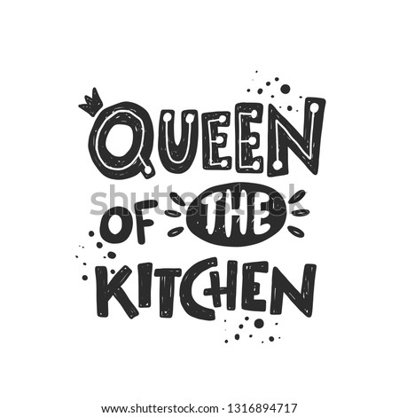 Queen of the kitchen. Hand-lettering phrase. Vector illustration. Can be used for badges, labels, logo, bakery, street festival, farmers market, country fair, shop, food studio