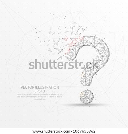 Question mark point, line and composition digitally drawn in the form of broken a part triangle shape and scattered dots low poly wire frame on white background.