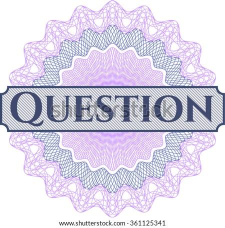Question money style rosette