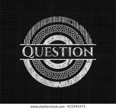 Question on chalkboard