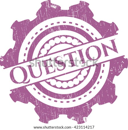 Question rubber grunge texture seal