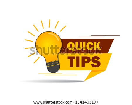 Quick tips, helpful suggestions, tooltip, advice idea solution speech bubble. Label useful clue. Creative sticker, icon for web, blog post, education. Quick tips and lightbulb, lamp. Vector isolated