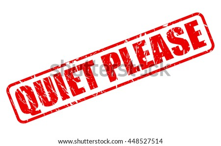 quiet please only red stamp