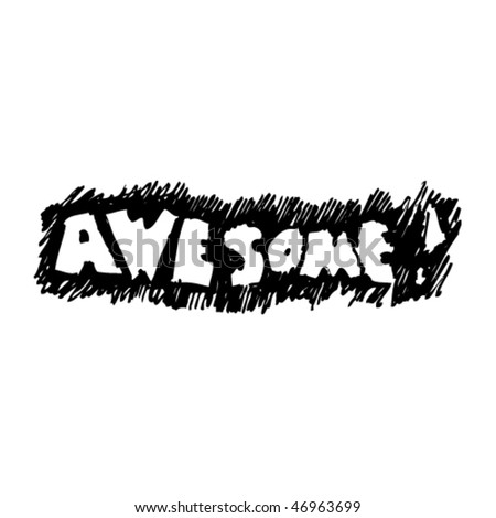 stock vector : quirky ink drawing in kid's style of the word awesome