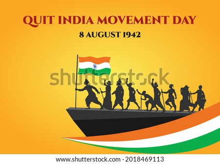Quit India Movement Day poster or banner. It is celebrated every 8th August. M K Gandhi lead Indians against British-salt tax 400 km Dandi Salt March in 1930 and began Quit India movement.
