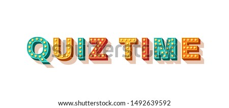 Quiz time flat vector lettering. Decorative typography with light bulbs. Entertainment show banner design element. Casino style text isolated on white background. Fast questions and answers game Сток-фото ©