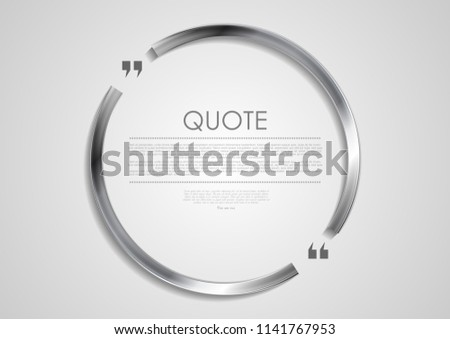 Quote blank speech bubble abstract circle metal design. Vector silver frame background