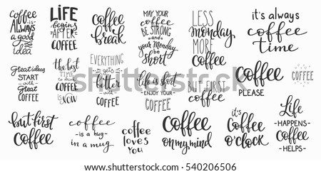Quote coffee cup typography. Calligraphy style quote. Shop promotion motivation. Graphic design lifestyle lettering. Sketch hot drink mug inspiration vector. Coffee break