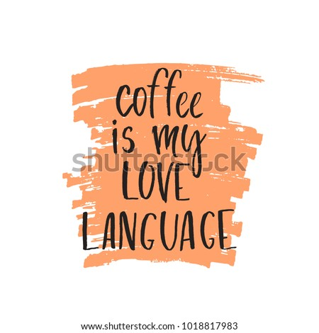 quote coffee is my love