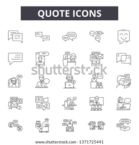 Quote line icons, signs set, vector. Quote outline concept, illustration: quote,text,quotation,speech,comment #1371725441