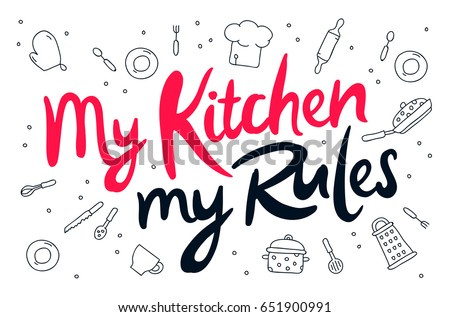 Quote - My kitchen, my rules. Trend calligraphy. Vector illustration on white background. Kitchen icons. Elements for design