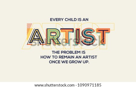 Quote on artist geometrical style. Famous quote in modern typography.