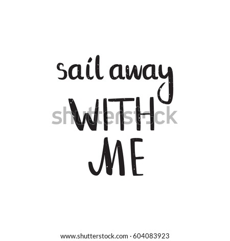 quote sail awaay with me