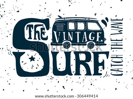 d14c536778 The vintage surf. Catch the wave. Vintage surf illustration with a mini