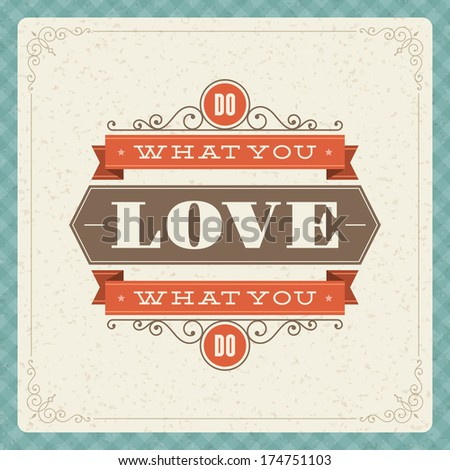 Quote typographic vector background Do what you love love what you do Vintage retro style design template