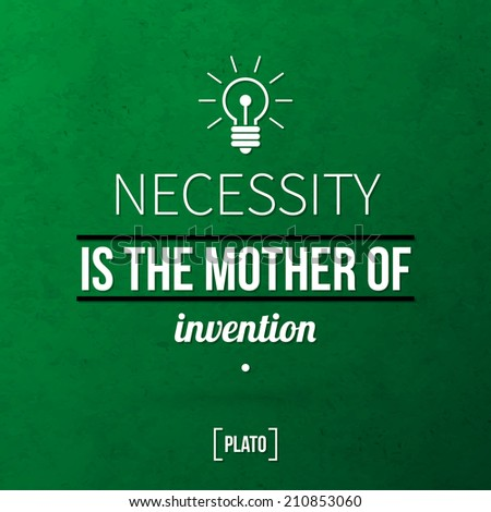 essay on necessity is the mother of all invention Necessity is the mother of invention is that proverb which completes the need of  human being at every step of life with the new invention.