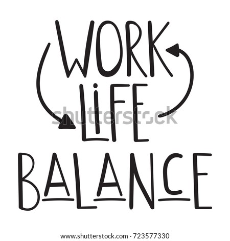Quote: work life balance. Vector inspirational hand drawn for print, motivational lettering illustration, text on white background.