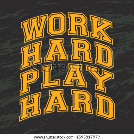 Quotes about working hard - Work Hard Play Hard