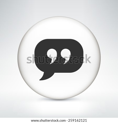 Quotes and Speech Bubble on White Round Button