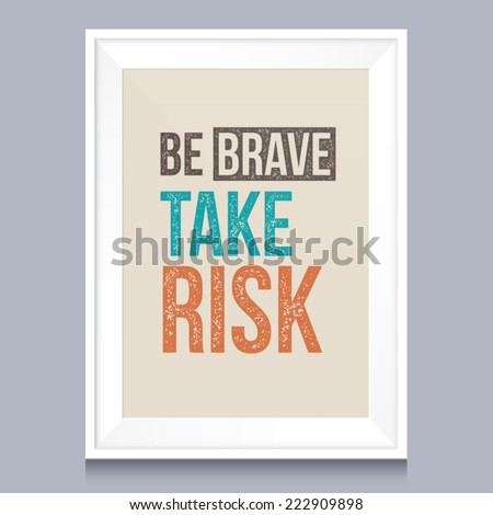 quotes poster be brave  take