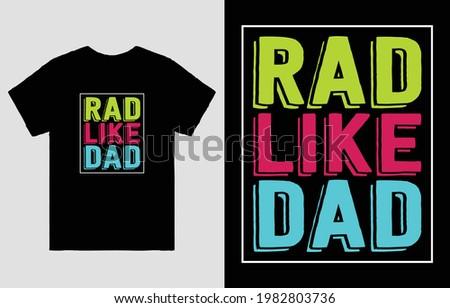 Rad Like Dad Fathers Day T-Shirt Vector Design Zdjęcia stock ©