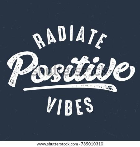 Radiate Positive Vibes - Tee Design For Print