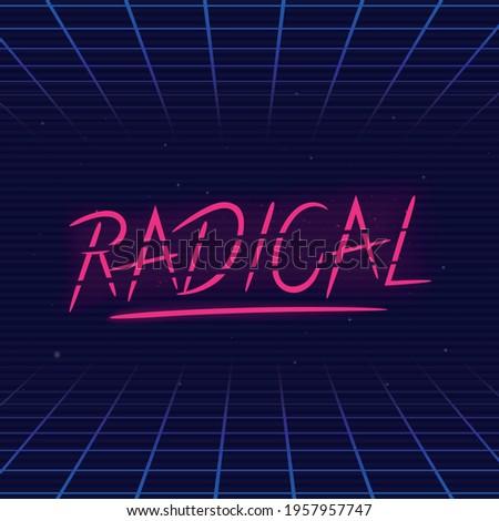 Radical, Rad. Lettering in 80's retro style. Slang 80's. Radical retro neon logo. 80's logo design. Print for t-shirt, typography. Vector illustration Zdjęcia stock ©