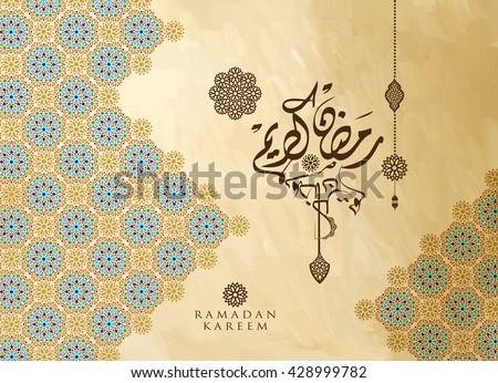 Ramadan Kareem greeting background Islamic vector design. Arabic calligraphy which means ''Ramadan Kareem ''