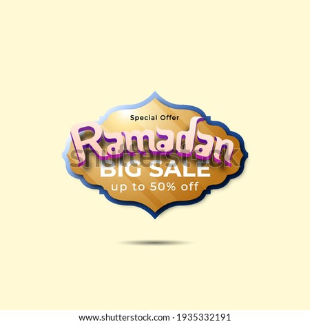 Ramadan Kareem Label sale banner, sticker, badge, ads pop up banner. Special offer Ramadan Big Sale. Islamic promotion vector illustration with realistic and Luxury style