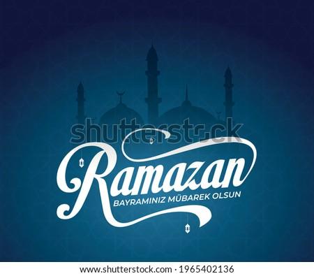 Ramazan bayramınız mübarek olsun. Translation: Happy ramadan eid