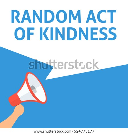 RANDOM ACT OF KINDNESS Announcement. Hand Holding Megaphone With Speech Bubble. Flat Illustration