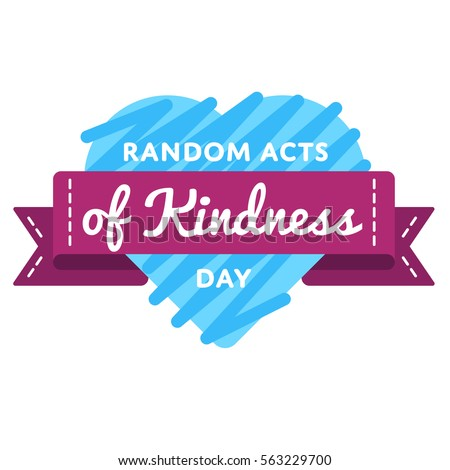 random acts of kindness day...