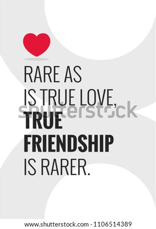 Rare as is true love, true friendship is rarer quote poster with Heart Icon