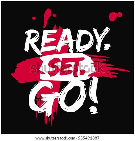 Ready. Set. GO! (Brush Lettering Vector Illustration Design) Foto d'archivio ©