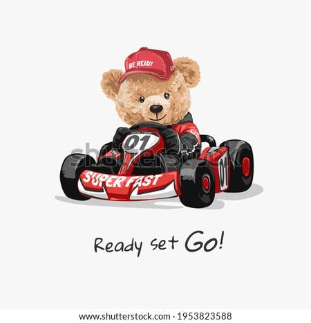 ready set go slogan with bear doll driving go kart vector illustration