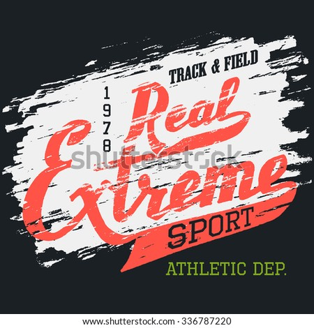 Real extreme sport. Athletic t-shirt hand-drawn typography grunge design