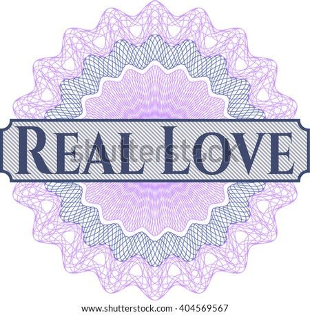 Real Love written inside a money style rosette