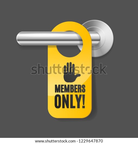 Realistic 3d Detailed Members Only Sign and Door Handle. Vector illustration of Private Service Label for Doorknob Stock photo ©