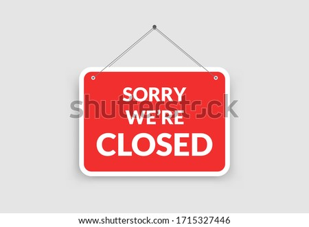 Realistic sorry we're closed hanging rectangle red sign with grunge texture on white background. Door sign for store, restaurant or shop. Vector illustration Сток-фото ©