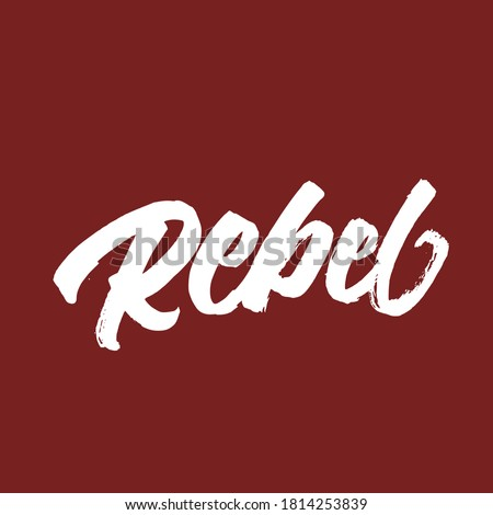 Rebel.  Lettering brush calligraphy. typography design. Hand written type. Simple vector sign. Vector illustration. Stock photo ©