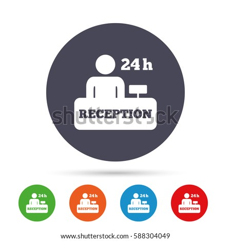 Reception sign icon. 24 hours Hotel registration table with administrator symbol. Round colourful buttons with flat icons. Vector